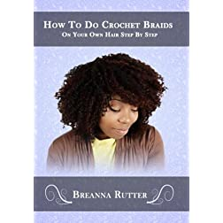 How To Do Crochet Braids On Your Own Hair Step By Step