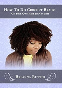 Amazon.com: How To Do Crochet Braids On Your Own Hair Step By Step ...