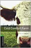 Cold Comfort Farm: 2500 Headwords (Oxford Bookworms ELT) (French Edition) (0194792552) by Stella Gibbons