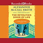 The Revolving Door of Life | Alexander McCall Smith