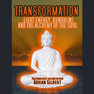 Transformation: Light Energy, Kundalini and the Alchemy of the Soul Speech