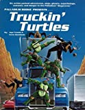 Truckin Turtles (Teenage Mutant Ninja Turtles Role-Playing Series) (0916211436) by Siembieda, Kevin