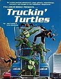 Truckin Turtles (Teenage Mutant Ninja Turtles Role-Playing Series) (0916211436) by Siembieda, Kevin