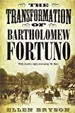 A Review of The Transformation of Bartholomew Fortunobystthomaslibrary