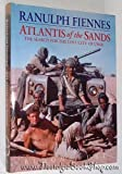 Atlantis of the Sands: The Search for the Lost City of Ubar (0747513279) by Fiennes, Ranulph, Sir