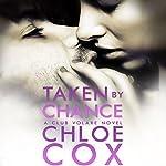 Taken by Chance | Chloe Cox