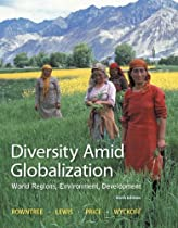 Diversity Amid Globalization: World Regions, Environment, Development Plus MasteringGeography with eText -- Access Card Package (6th Edition)