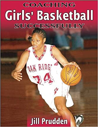 Coaching Girls' Basketball Successfully (Coaching Successfully Series)