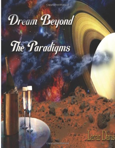 Dream Beyond The Paradigms (Volume 1)