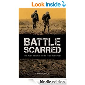 Battle Scarred The 47th Battalion in the First World War