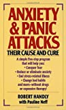 img - for Anxiety & Panic Attacks: Their Cause and Cure by Handly, Robert, Neff, Pauline (1987) Mass Market Paperback book / textbook / text book