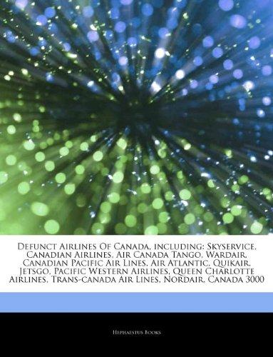 Defunct Airlines Of Canada, including: Skyservice, Canadian Airlines, Air Canada Tango, Wardair, Canadian Pacific Air Lines, Air Atlantic, Quikair, ... Trans-canada Air Lines, Nordair, Canada 3000