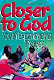 img - for Closer to God Leaders Guide: Youth Experiencing Prayer book / textbook / text book