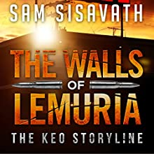 The Walls of Lemuria: The Keo Storyline: A Purge of Babylon Novel (       UNABRIDGED) by Sam Sisavath Narrated by Ryan Burke