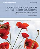 Foundations for Clinical Mental Health Counseling: An Introduction to the Profession (2nd Edition) (New 2013 Counseling Titles)