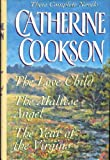 Three Complete Novels: The Love Child / the Maltese Angel / the Year of the Virgins (0517148366) by Cookson, Catherine