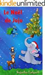 No�l pour enfants: Le No�l de Jojo -...