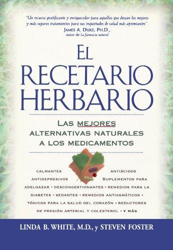 El El Recetario Herbario: Las Mejores Alternativas Naturales A Los Medicamentos (Spanish Edition)