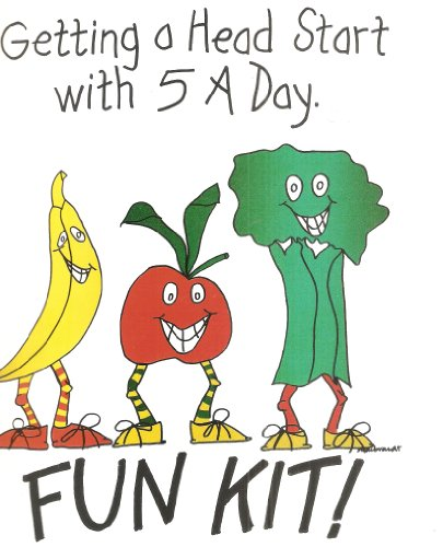 Getting A Head Start With 5 A Day Fun Kit: Fruit And Vegetable Activites, Material & Resources For Preschool Children And Their Families (Inlcudes Vhs Cassette)
