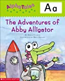 Letter A: The Adventures of Abby the Alligator (Alpha Tales)