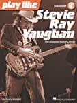 Play like Stevie Ray Vaughan: The Ult...