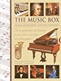 The Music Box: Musical Instruments And The Great Composers: Two Encyclopedias Of Classical Music, With More Than 1150 Photographs