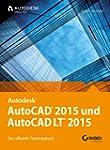 AutoCAD 2015 und AutoCAD LT 2015: Das...