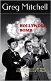 "HOLLYWOOD BOMB: The Unmaking of ""The Most Important"" Movie Ever Made"