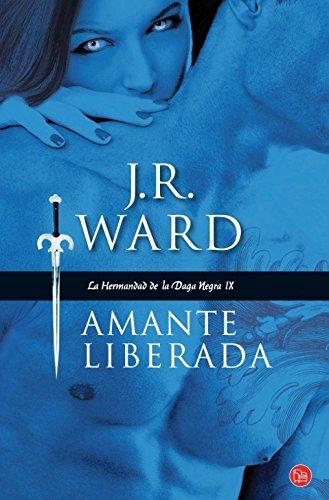 Amante Liberada (Lover Unleashed (Black Dagger Brotherhood, Book 9) ) (Spanish Edition) (La Hermandad De La Daga Negra/Black Dagger Brotherhood)