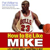 How to Be Like Mike: Life Lessons about Basketball's Best Audiobook