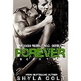 Forever (Wesson Rebel M.C. Series) ~ Shyla Colt