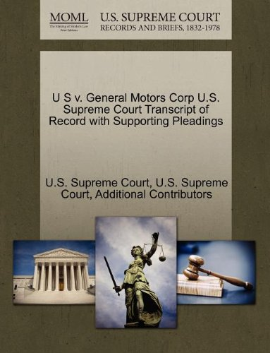 U S v. General Motors Corp U.S. Supreme Court Transcript of Record with Supporting Pleadings