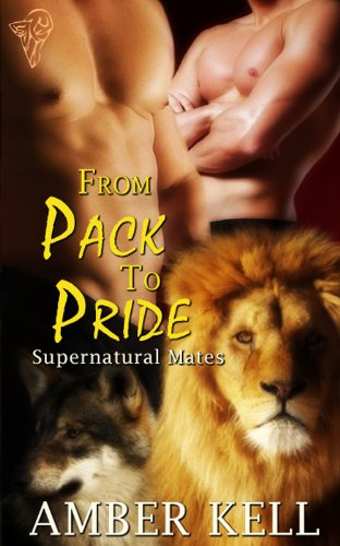 From Pack to Pride (Supernatural Mates Book 1) (Pride To Pack compare prices)