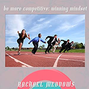 Be More Competivie: Winning Mindset Hypnosis Speech