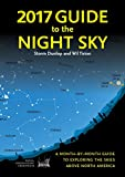 img - for 2017 Guide to the Night Sky: A Month-by-month Guide to Exploring the Skies Above North America book / textbook / text book