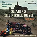 Shaking the Nickel Bush: Little Britches #6 Audiobook by Ralph Moody Narrated by Cameron Beierle