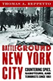 Battleground New York City: Countering Spies, Saboteurs, and Terrorists since 1861