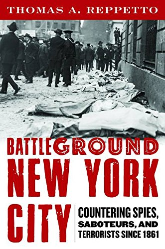 Battleground New York City: Countering Spies, Saboteurs, and Terrorists since 1861 PDF