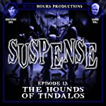 The Hounds of Tindalos: Suspense, Episode 13 | John C. Alsedek,Dana Perry-Hayes