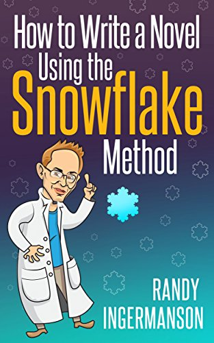 How to Write a Novel Using the Snowflake Method (Advanced Fiction Writing Book 1)
