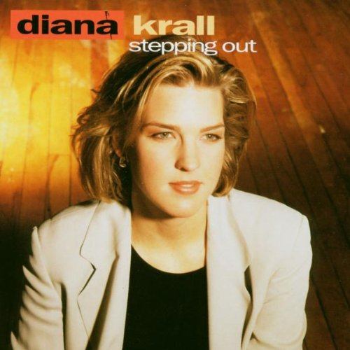 Krall, Diana Stepping Out Mainstream Jazz by Diana Krall
