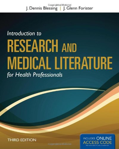 Introduction To Research And Medical Literature For Health Professionals (Blessing, Introduction to Research and Medical Literature for Health Professionals wi)