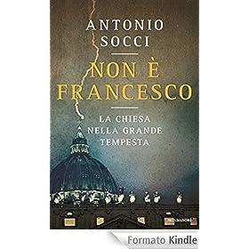 Non è Francesco: La Chiesa nella grande tempesta