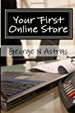 Your First Online Store: A Beginners Guide: