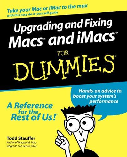 Upgrading & Fixing Macs & iMacs For Dummies