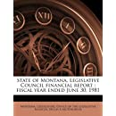 State of Montana, Legislative Council financial report: fiscal year ended June 30, 1981