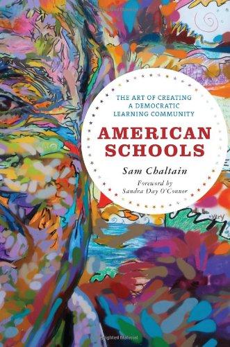 American Schools: The Art of Creating a Democratic...