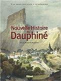 echange, troc René Favier, Collectif - Nouvelle Histoire du Dauphiné : Une province face à sa mémoire