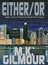 "Either/Or: Book 1 of 7 in ""The Not-So-Distant Future"" Series"