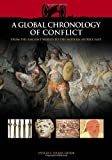 img - for A Global Chronology of Conflict: From the Ancient World to the Modern Middle East (6 Vol. Set) book / textbook / text book